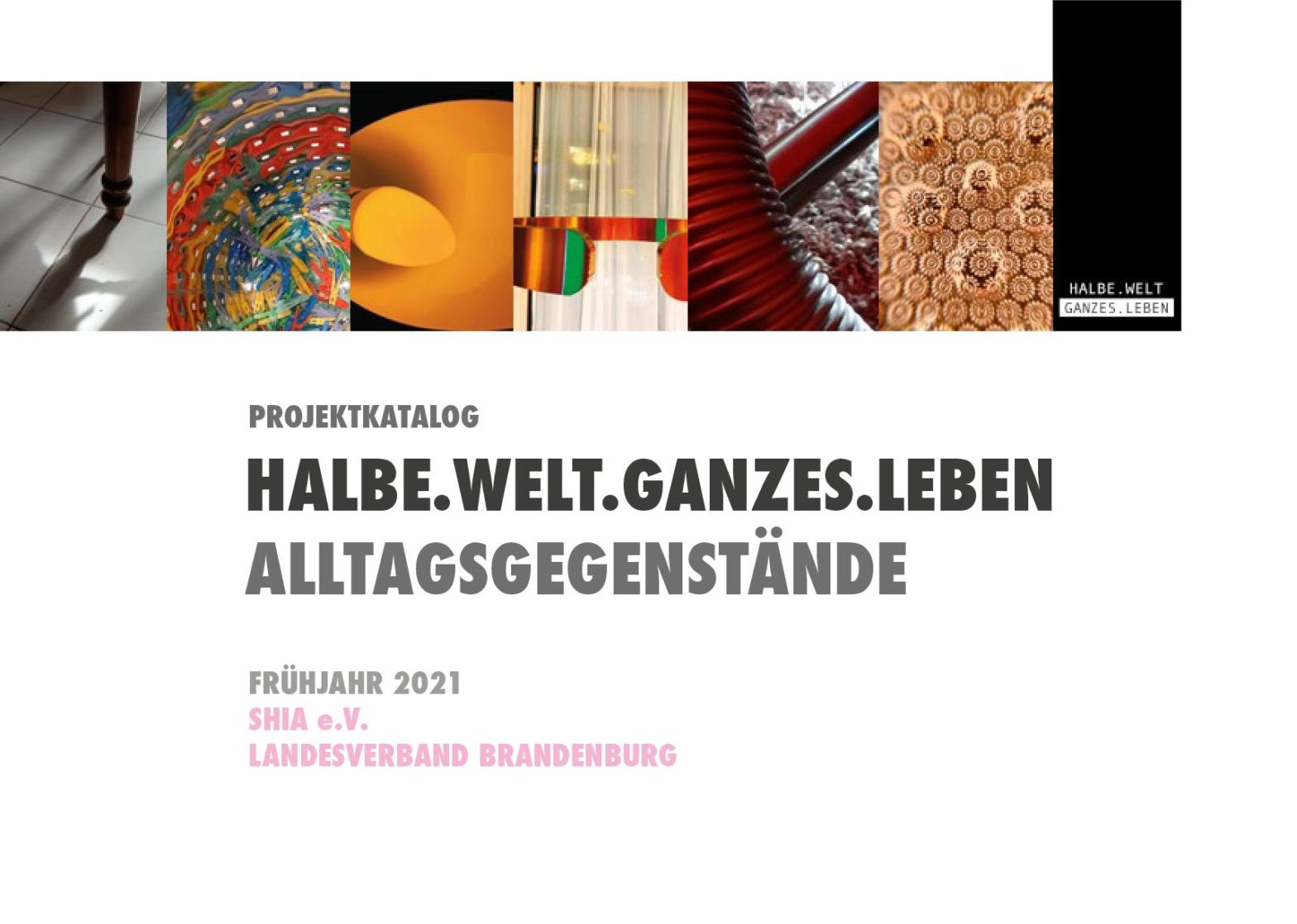 Cover des Kataloges zur Ausstellung Halbe.Welt.Ganzes.Leben